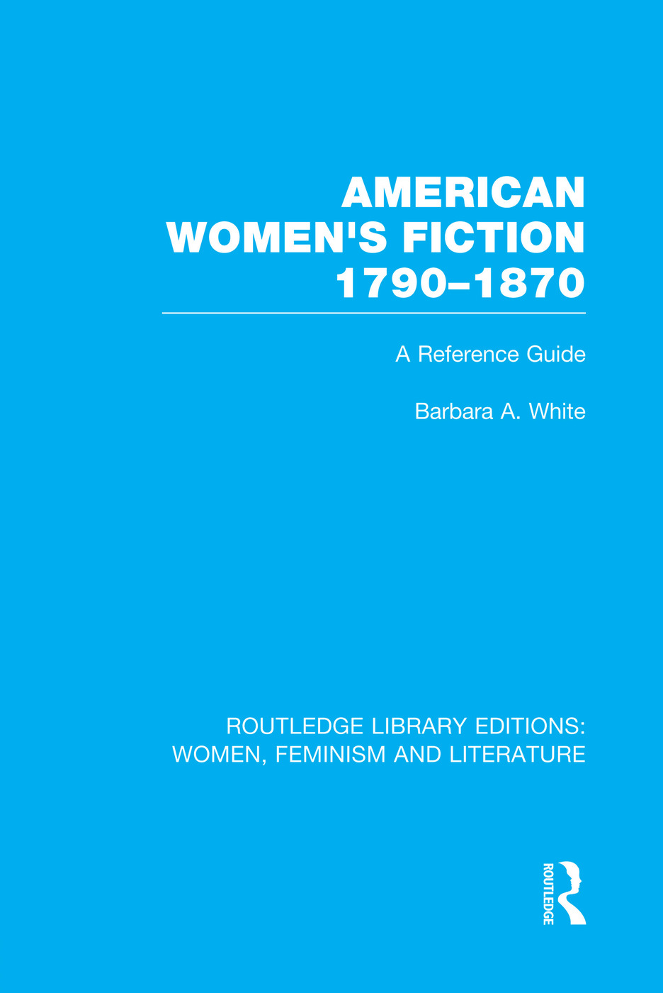 American Women's Fiction, 1790-1870: A Reference Guide (Paperback) book cover