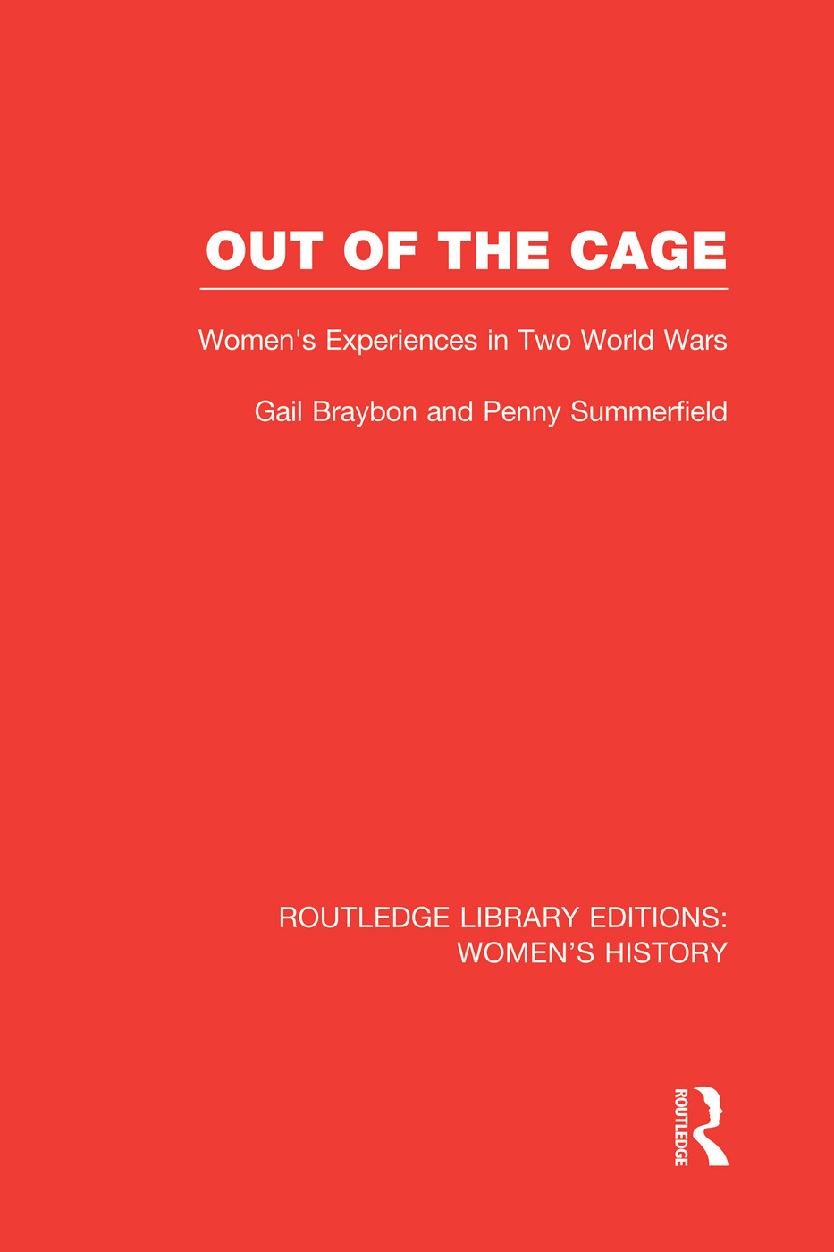 Out of the Cage: Women's Experiences in Two World Wars book cover