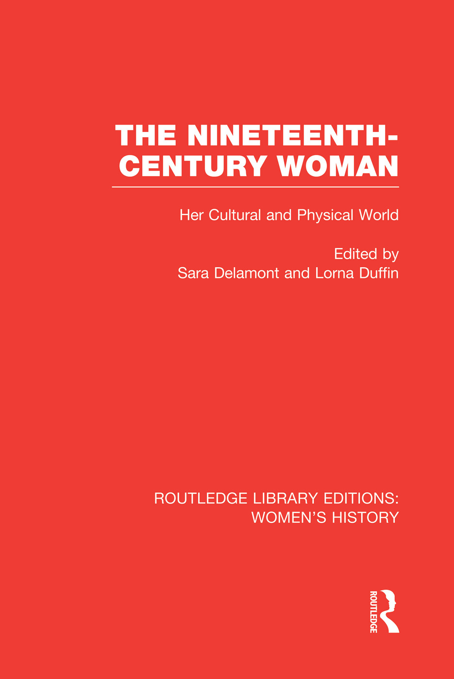 The Nineteenth-century Woman: Her Cultural and Physical World book cover