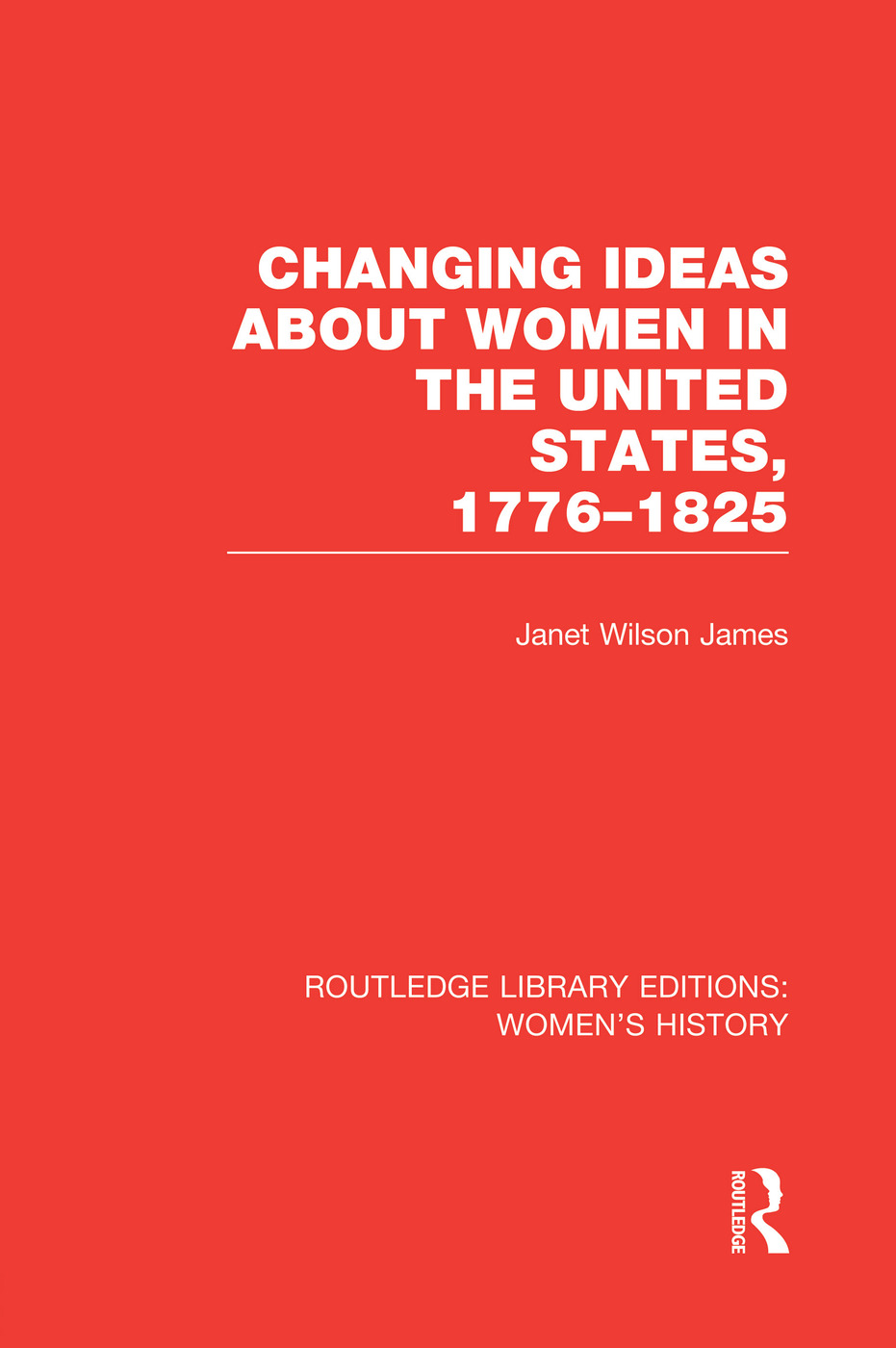 Changing Ideas about Women in the United States, 1776-1825 book cover
