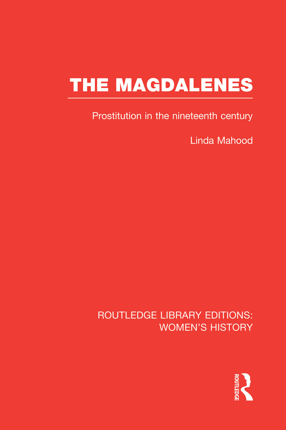 The Magdalenes: Prostitution in the Nineteenth Century book cover