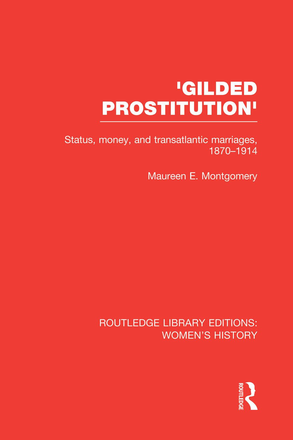 'Gilded Prostitution': Status, Money and Transatlantic Marriages, 1870-1914 book cover