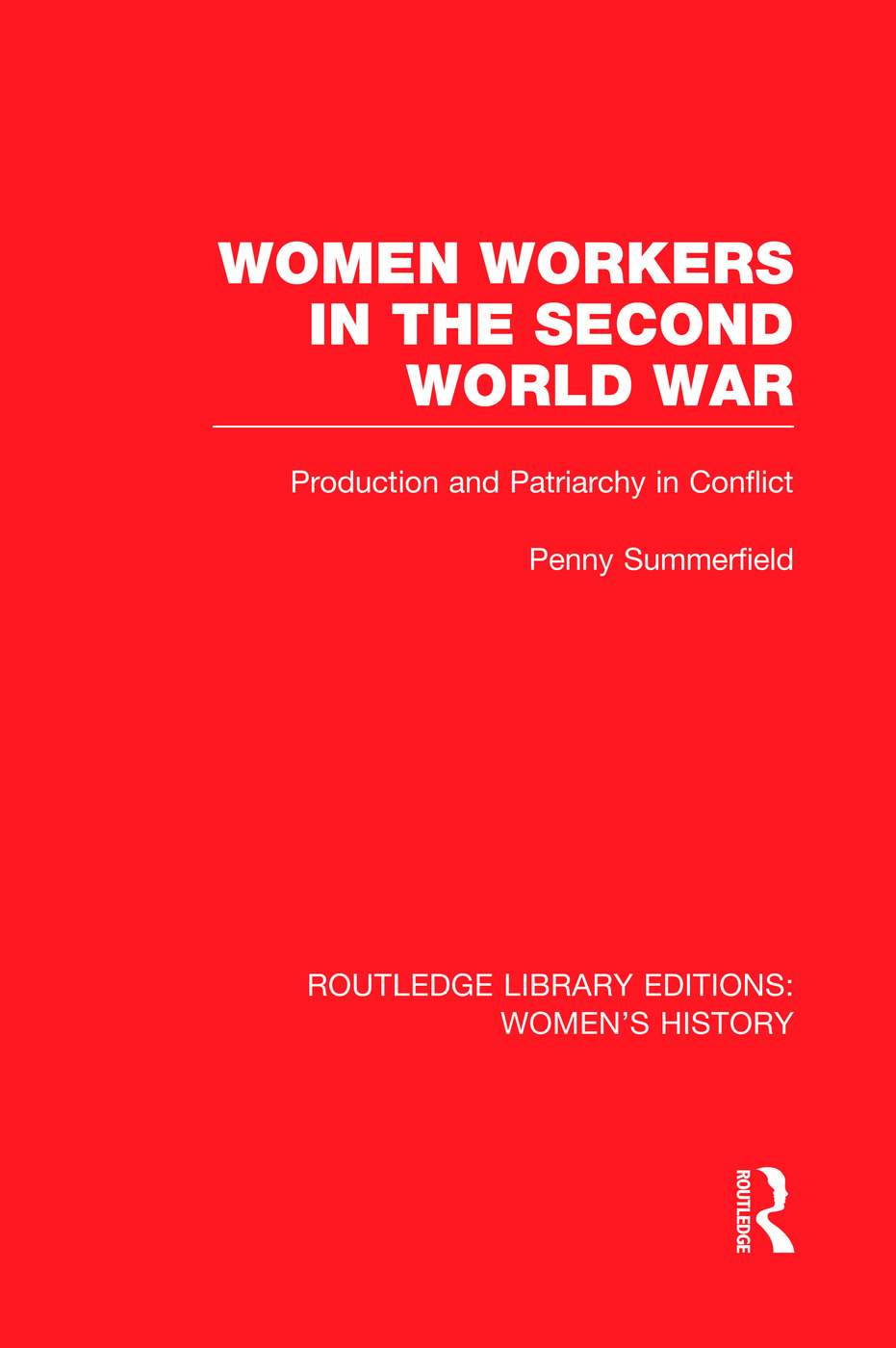 Women Workers in the Second World War: Production and Patriarchy in Conflict book cover