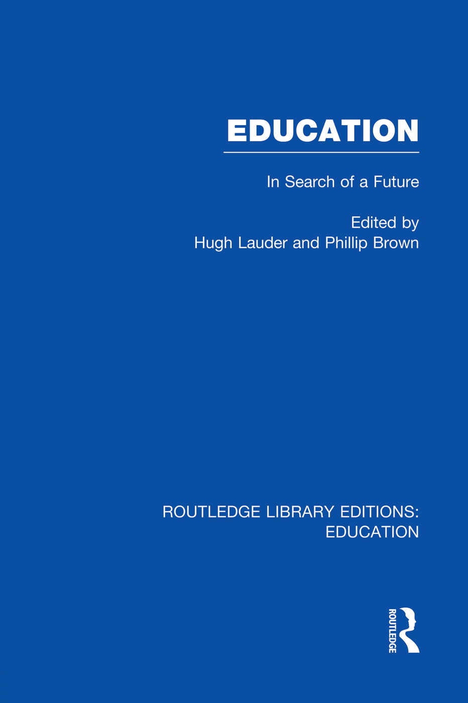 Education (RLE Edu L Sociology of Education): In Search of A Future, 1st Edition (Paperback) book cover