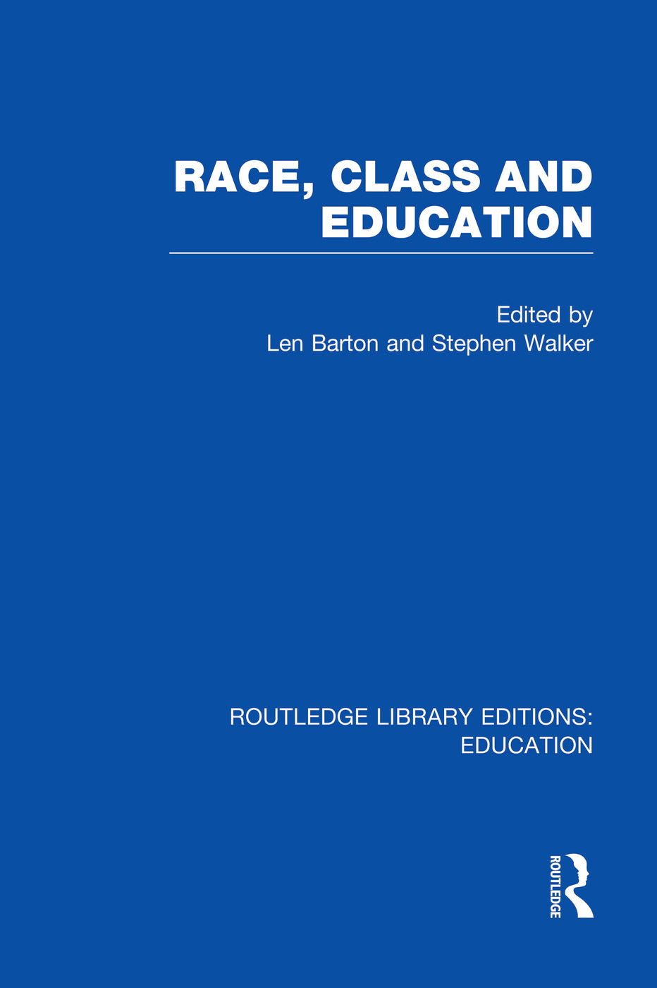 Race, Class and Education (RLE Edu L): 1st Edition (Paperback) book cover