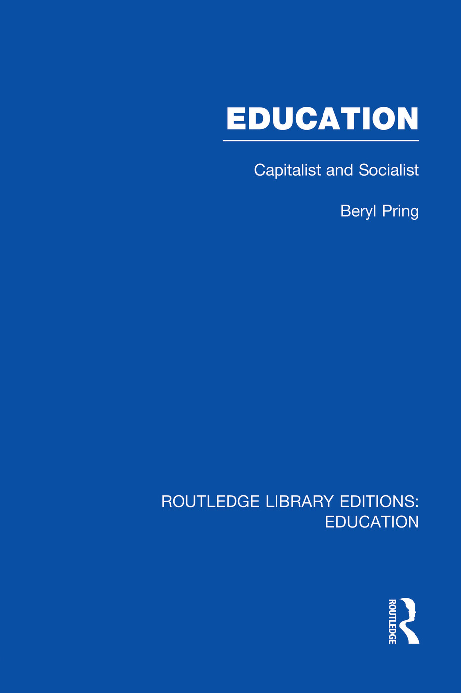 Education (RLE Edu L): Capitalist and Socialist, 1st Edition (Paperback) book cover