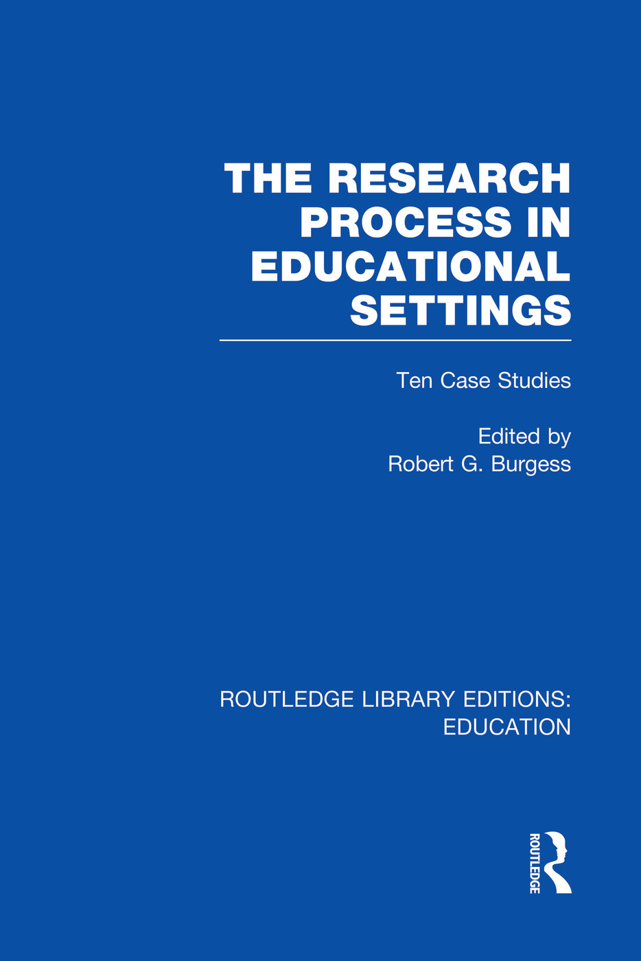 The Research Process in Educational Settings (RLE Edu L): Ten Case Studies, 1st Edition (Paperback) book cover
