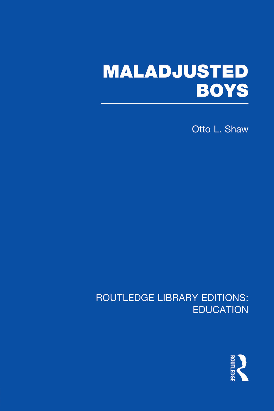 Maladjusted Boys (RLE Edu M): 1st Edition (Paperback) book cover