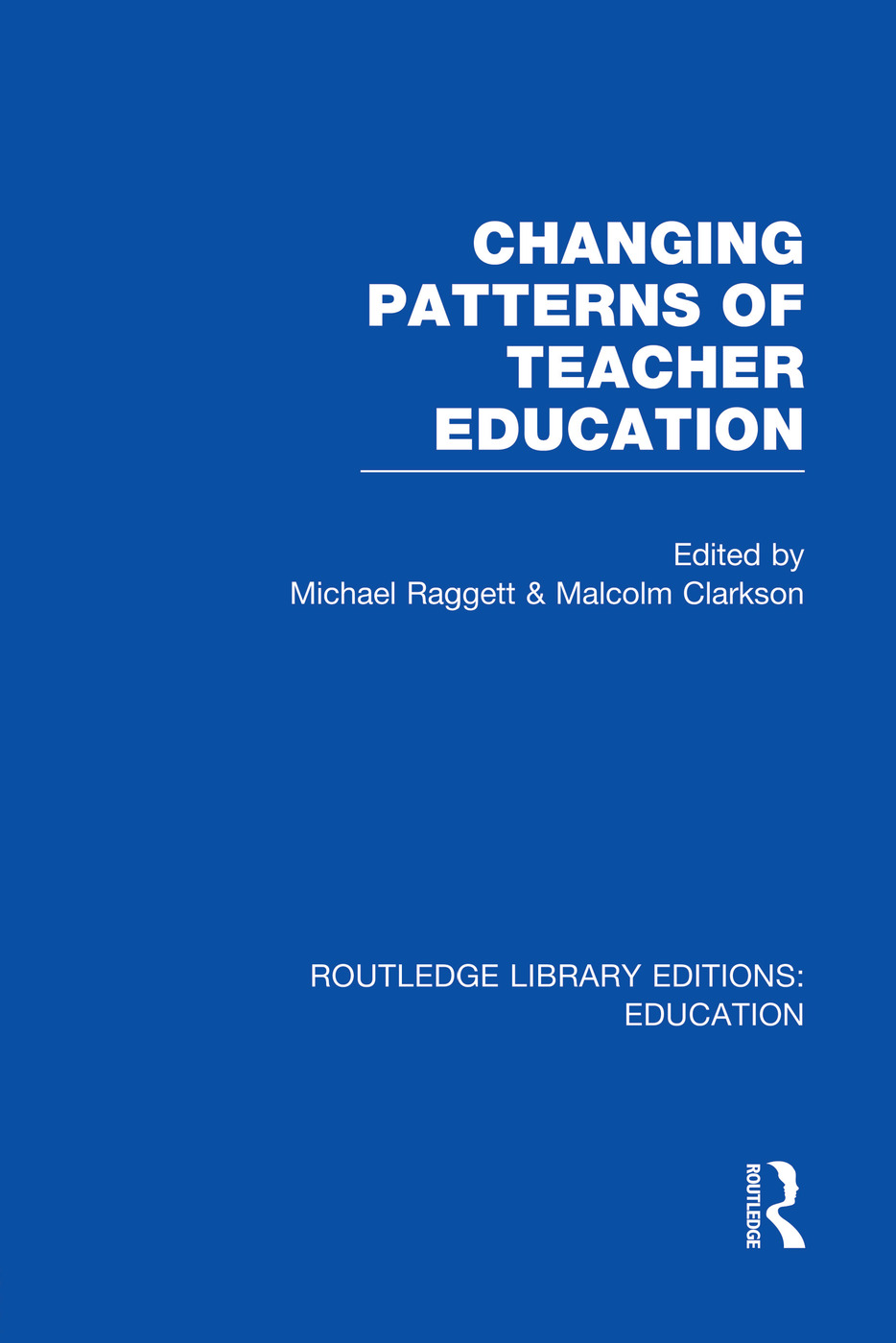 Changing Patterns of Teacher Education (RLE Edu N): 1st Edition (Paperback) book cover