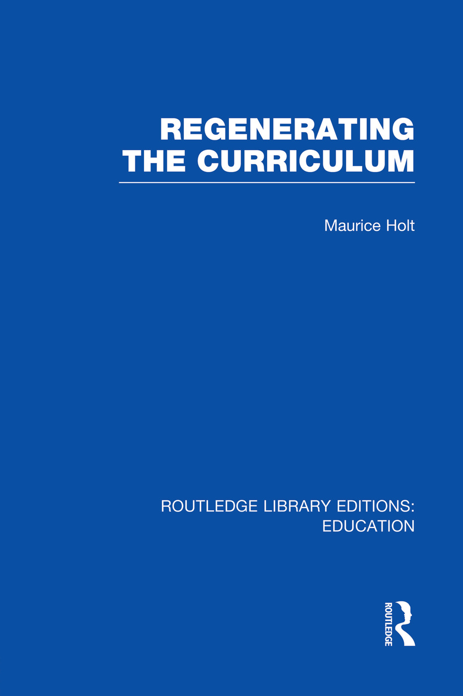 Regenerating the Curriculum: 1st Edition (Paperback) book cover