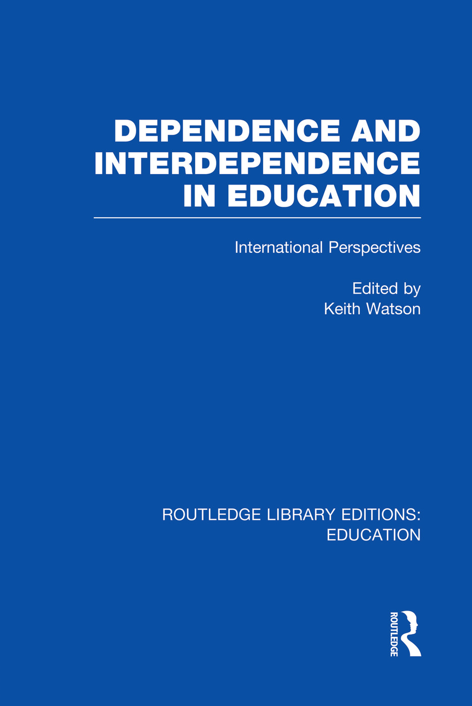 Dependence and Interdependence in Education: International Perspectives book cover