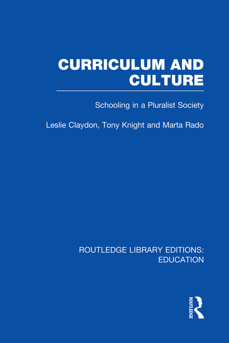 Curriculum and Culture (RLE: Education): Schooling in a Pluralist Society book cover
