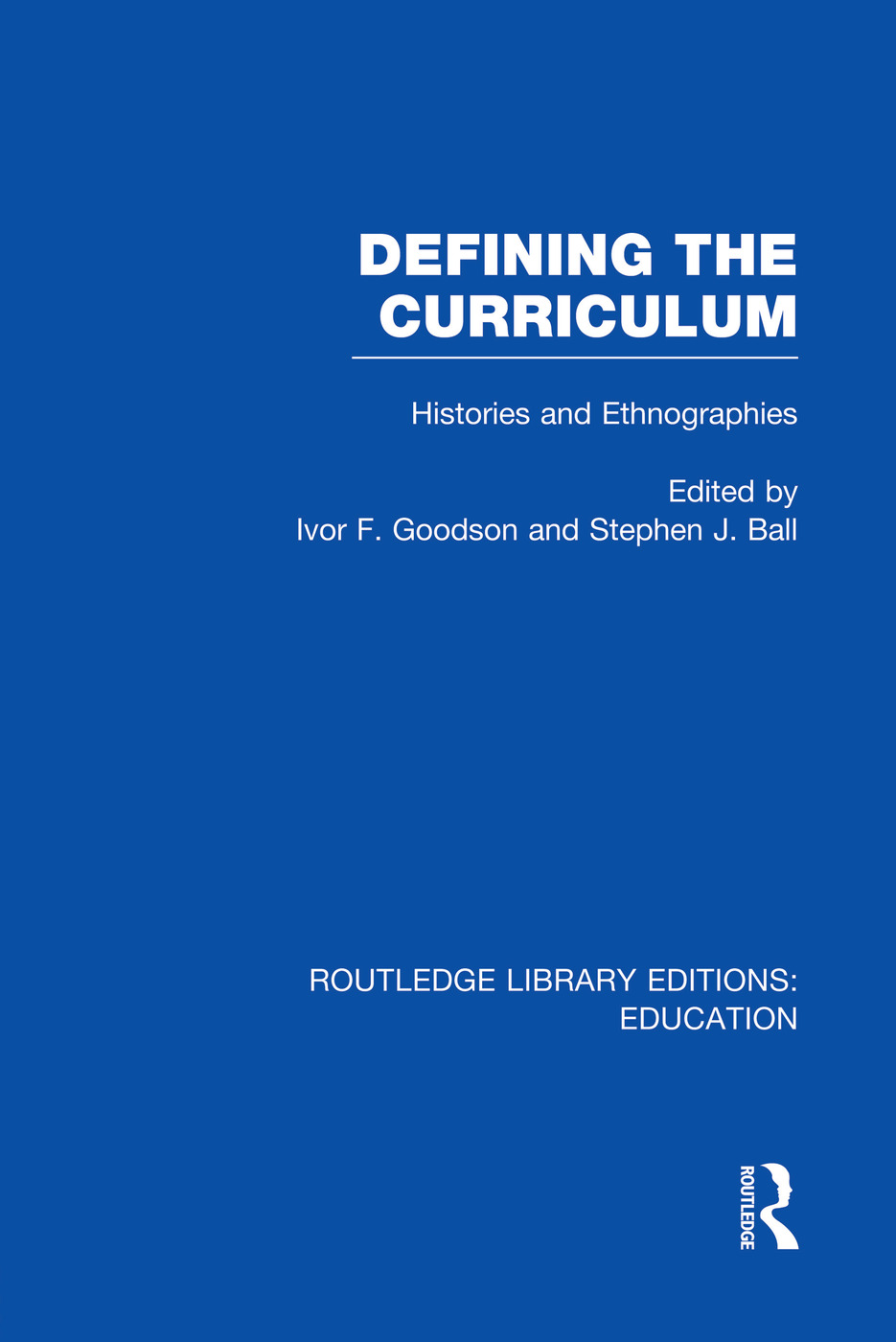 Defining The Curriculum: Histories and Ethnographies book cover