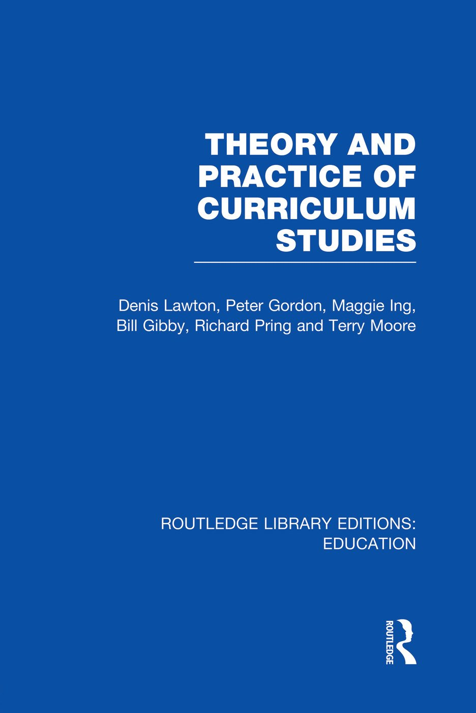 Theory and Practice of Curriculum Studies: 1st Edition (Paperback) book cover