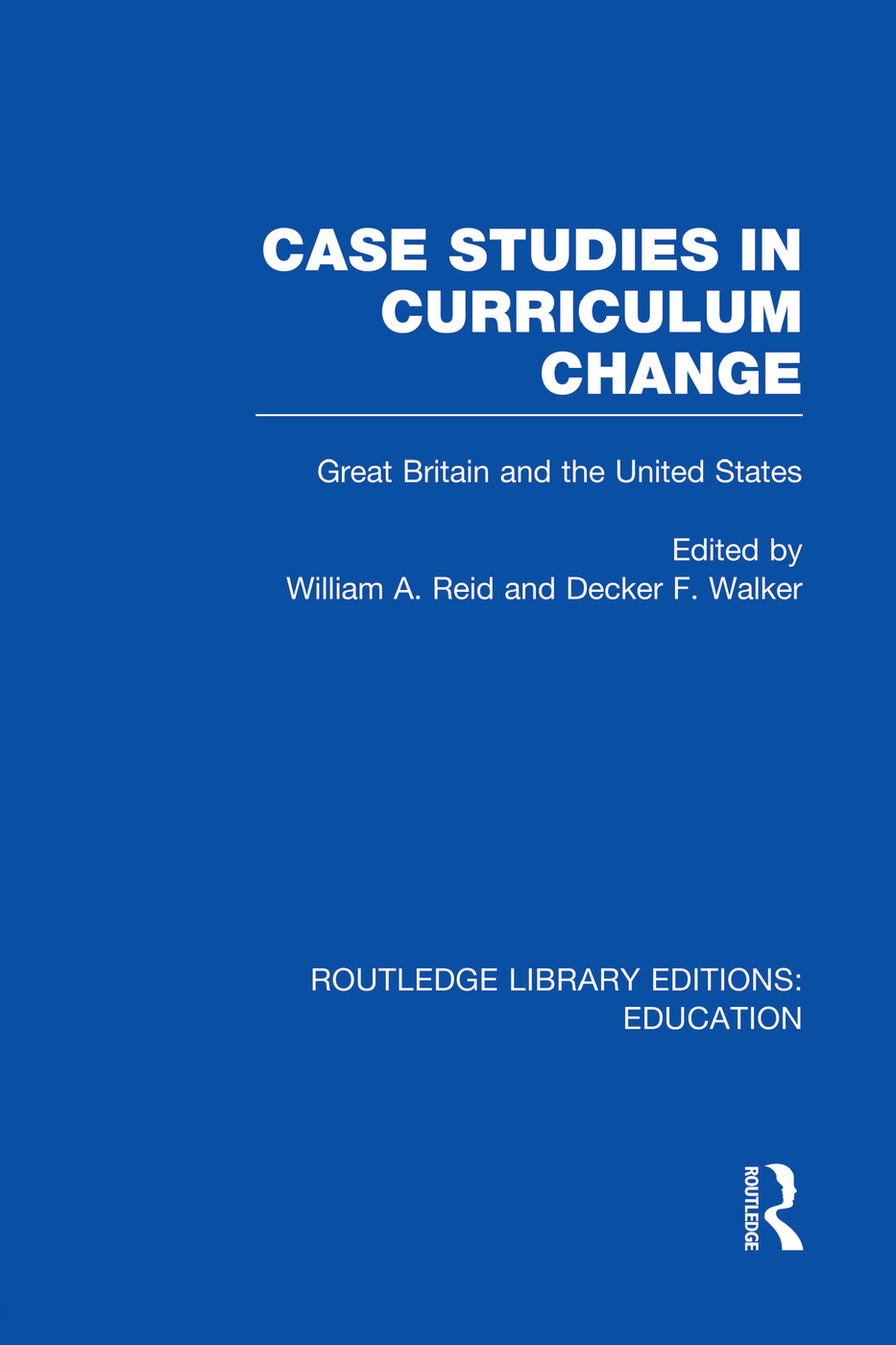 Case Studies in Curriculum Change: Great Britain and the United States, 1st Edition (Paperback) book cover