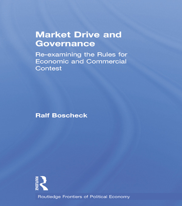 Market Drive and Governance: Re-examining the Rules for Economic and Commercial Contest, 1st Edition (Paperback) book cover