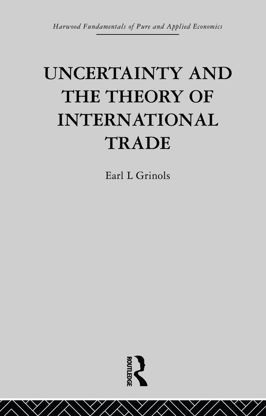 Uncertainty and the Theory of International Trade: 1st Edition (Paperback) book cover