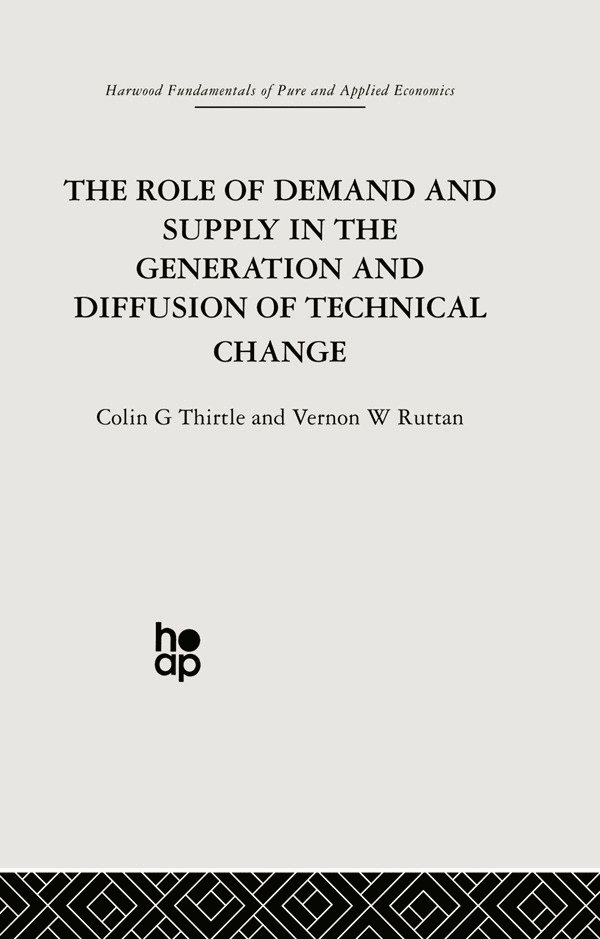 The Role of Demand and Supply in the Generation and Diffusion of Technical Change: 1st Edition (Paperback) book cover
