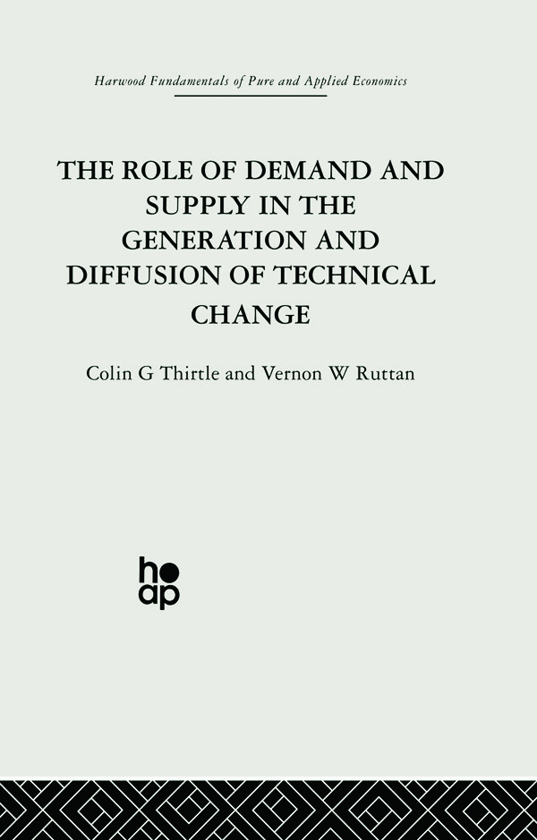 The Role of Demand and Supply in the Generation and Diffusion of Technical Change