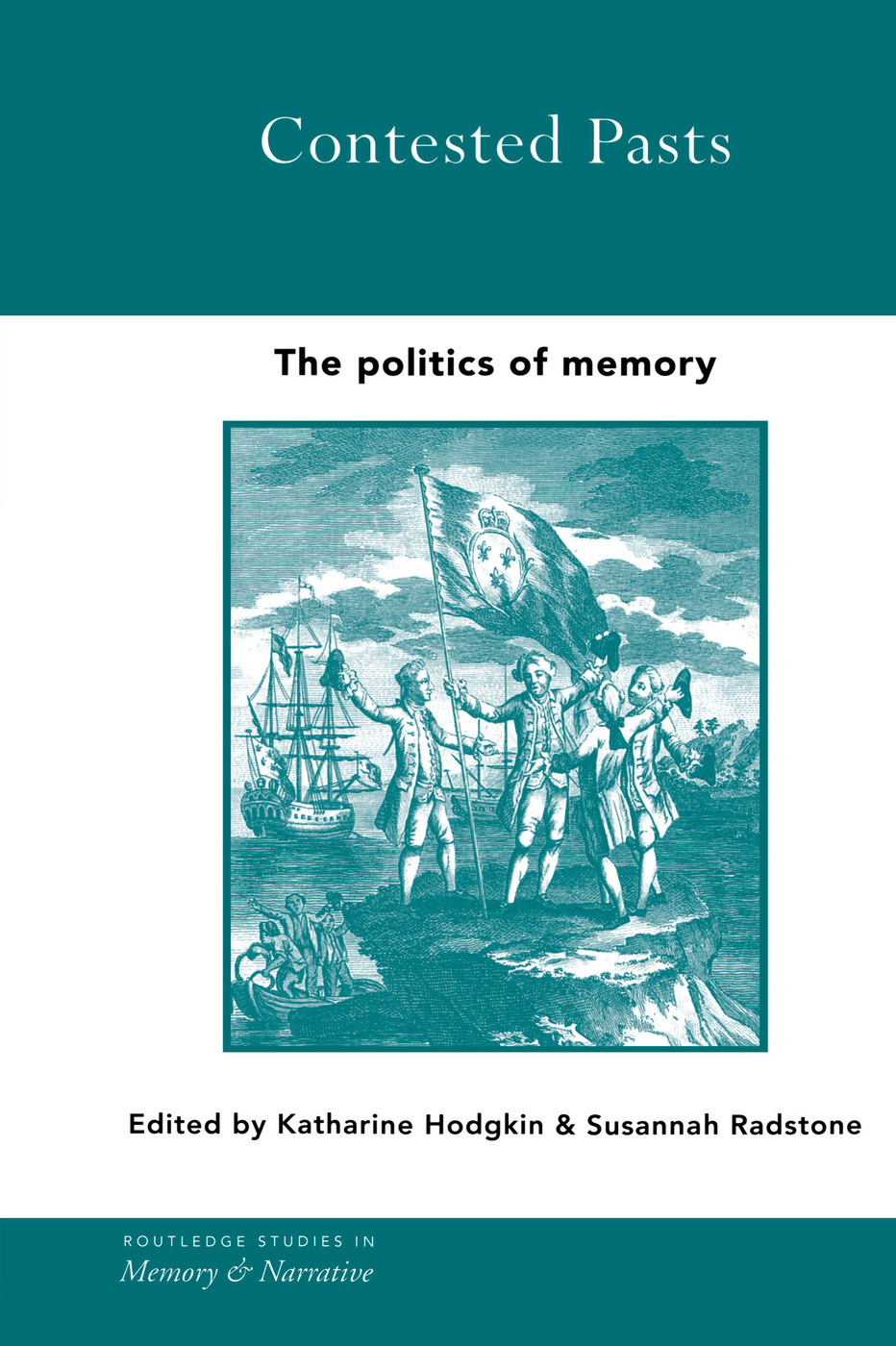 Contested Pasts: The Politics of Memory, 1st Edition (Paperback) book cover