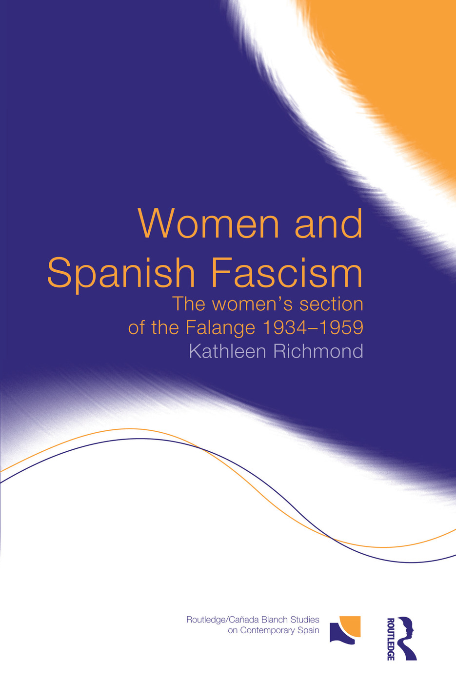 Women and Spanish Fascism: The Women's Section of the Falange 1934-1959, 1st Edition (Paperback) book cover