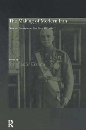 The Making of Modern Iran: State and Society under Riza Shah, 1921-1941, 1st Edition (e-Book) book cover