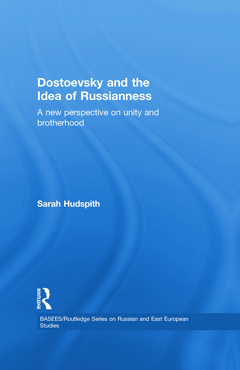 Dostoevsky and The Idea of Russianness: A New Perspective on Unity and Brotherhood, 1st Edition (e-Book) book cover