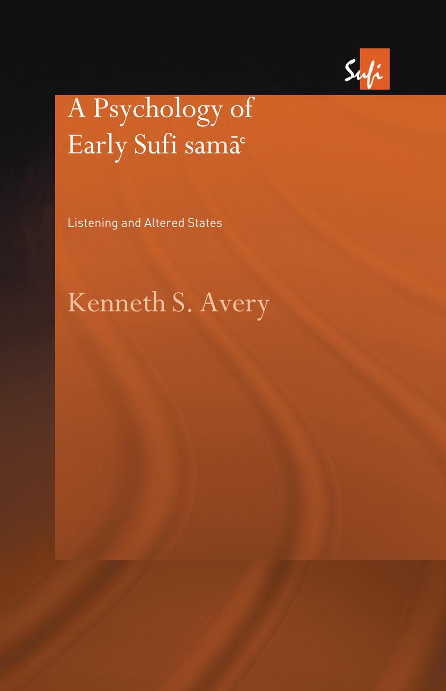 A Psychology of Early Sufi Samâ`