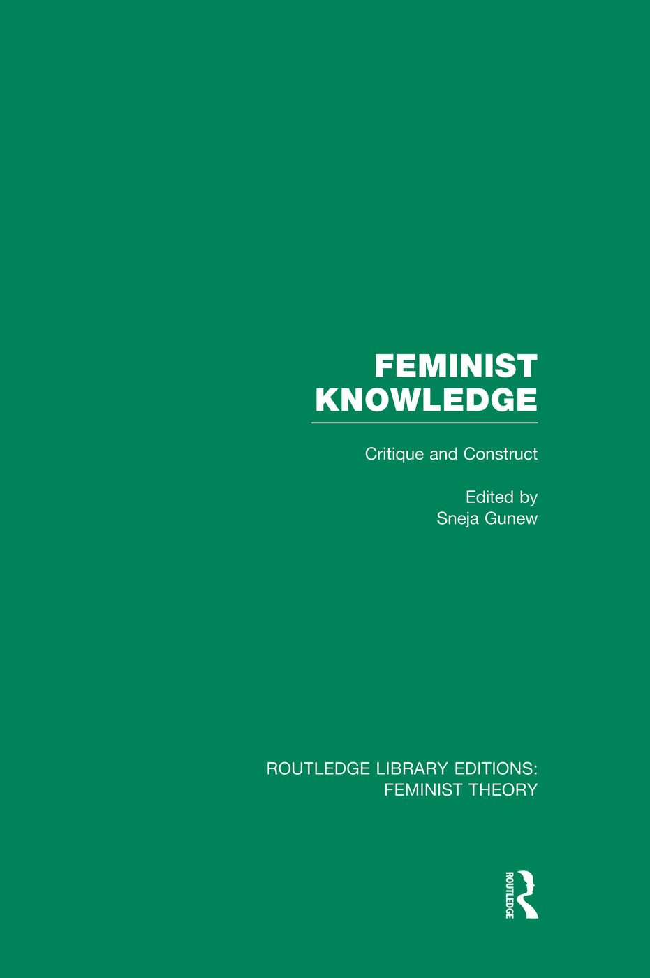 Feminist Knowledge (RLE Feminist Theory): Critique and Construct, 1st Edition (e-Book) book cover