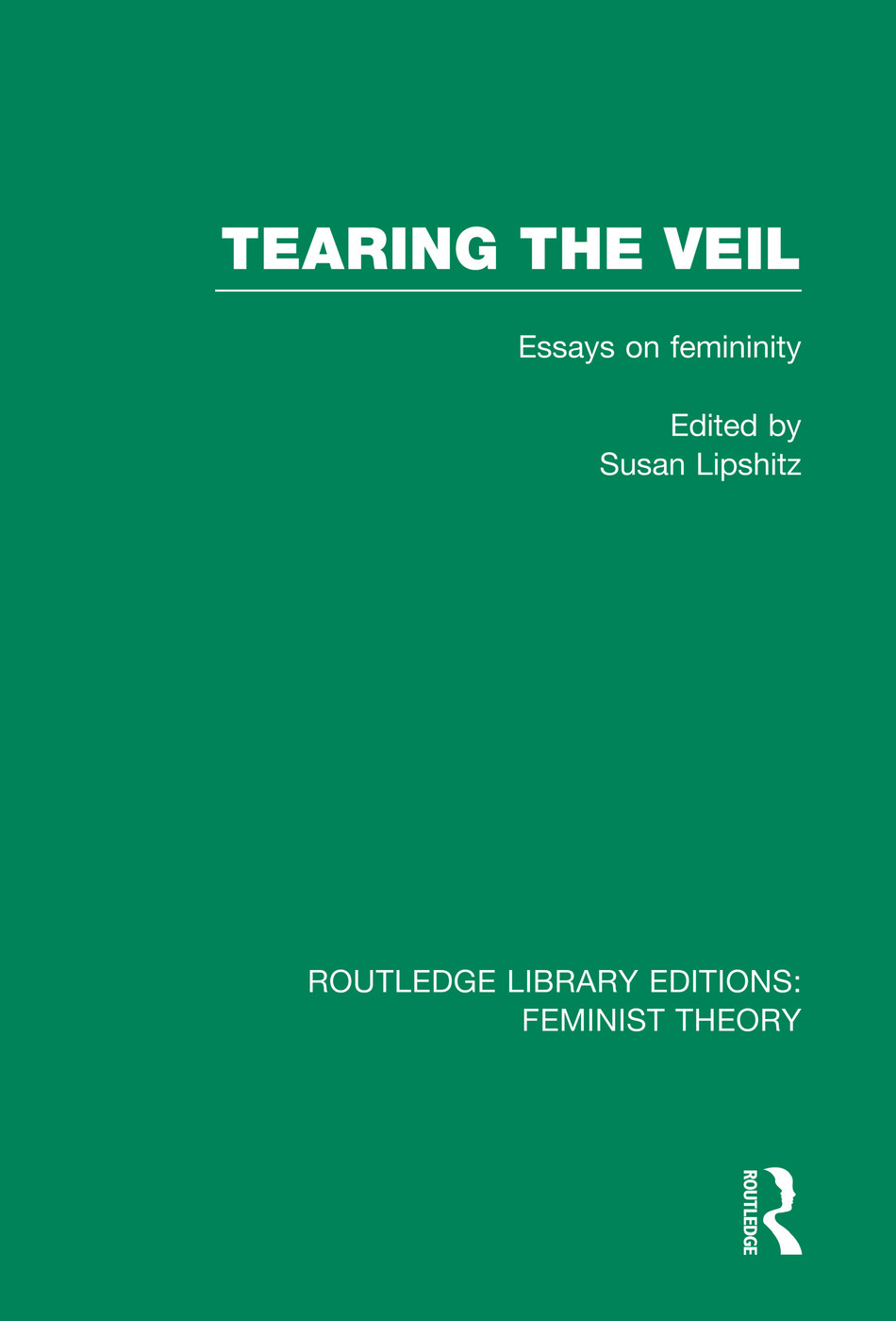 Tearing the Veil (RLE Feminist Theory): Essays on Femininity book cover