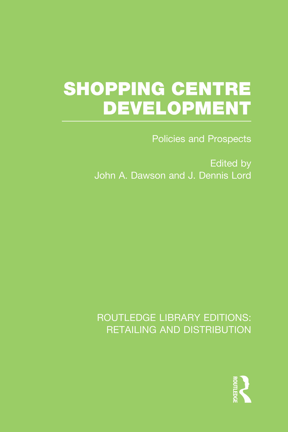 Shopping Centre Development (RLE Retailing and Distribution) book cover