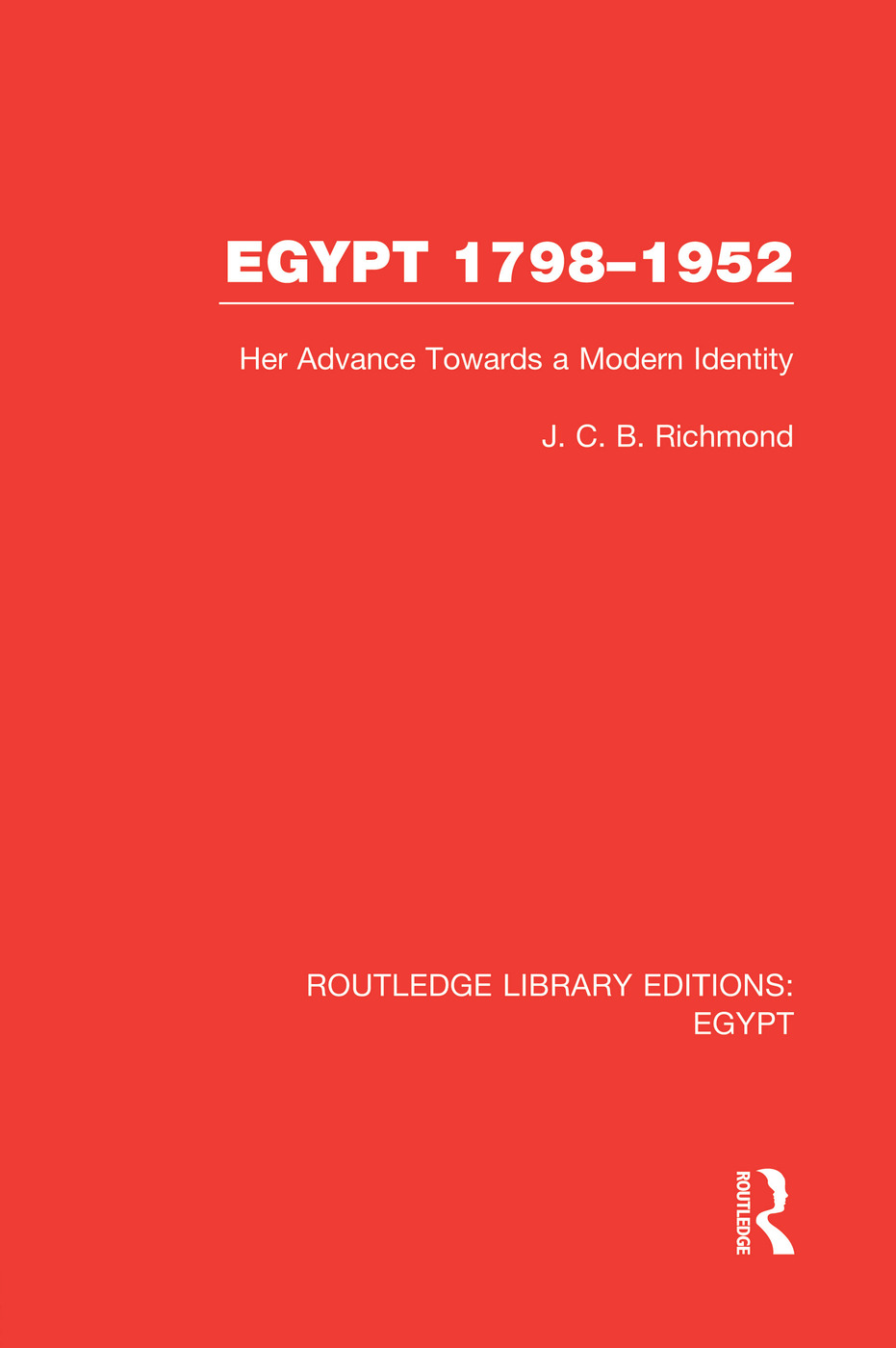 Egypt, 1798-1952 (RLE Egypt): Her Advance Towards a Modern Identity, 1st Edition (Paperback) book cover