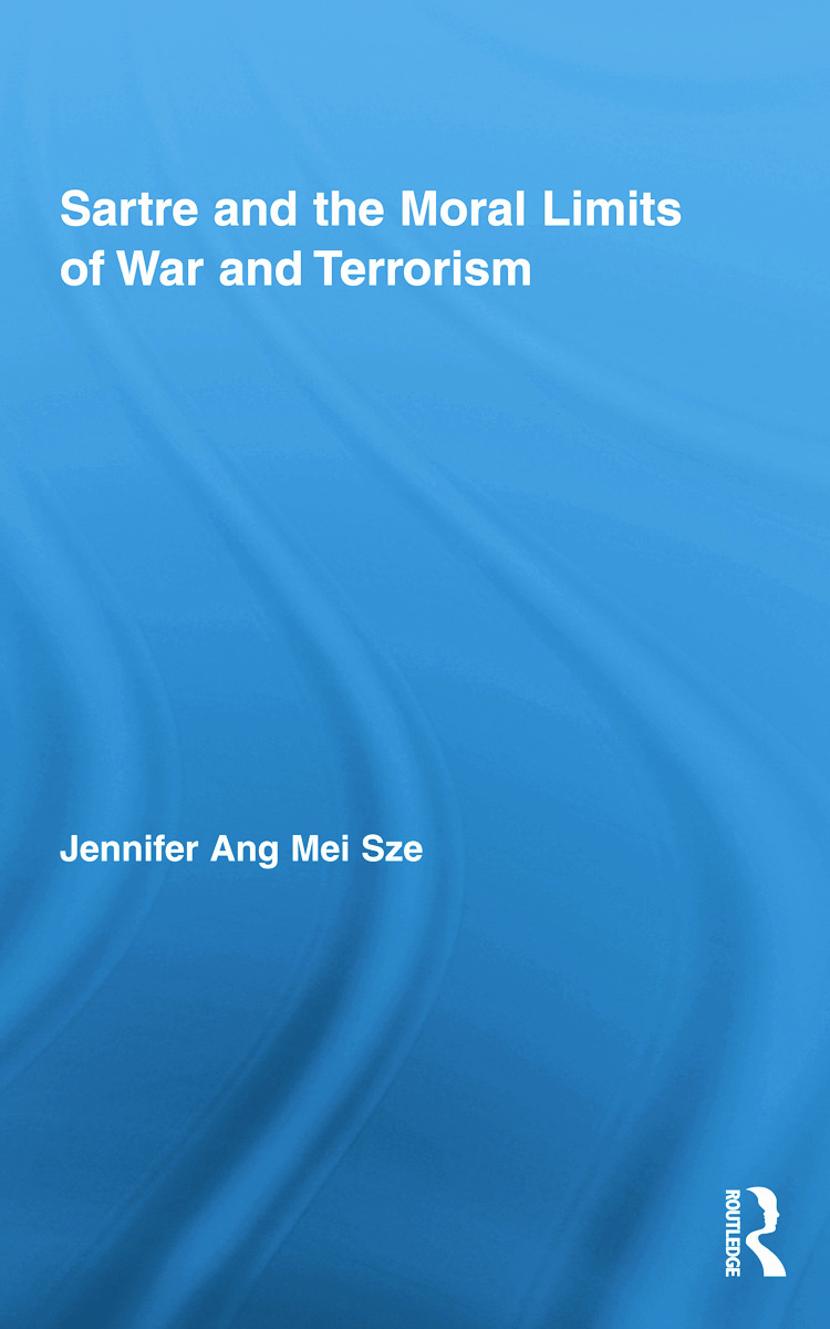Sartre and the Moral Limits of War and Terrorism: 1st Edition (Paperback) book cover