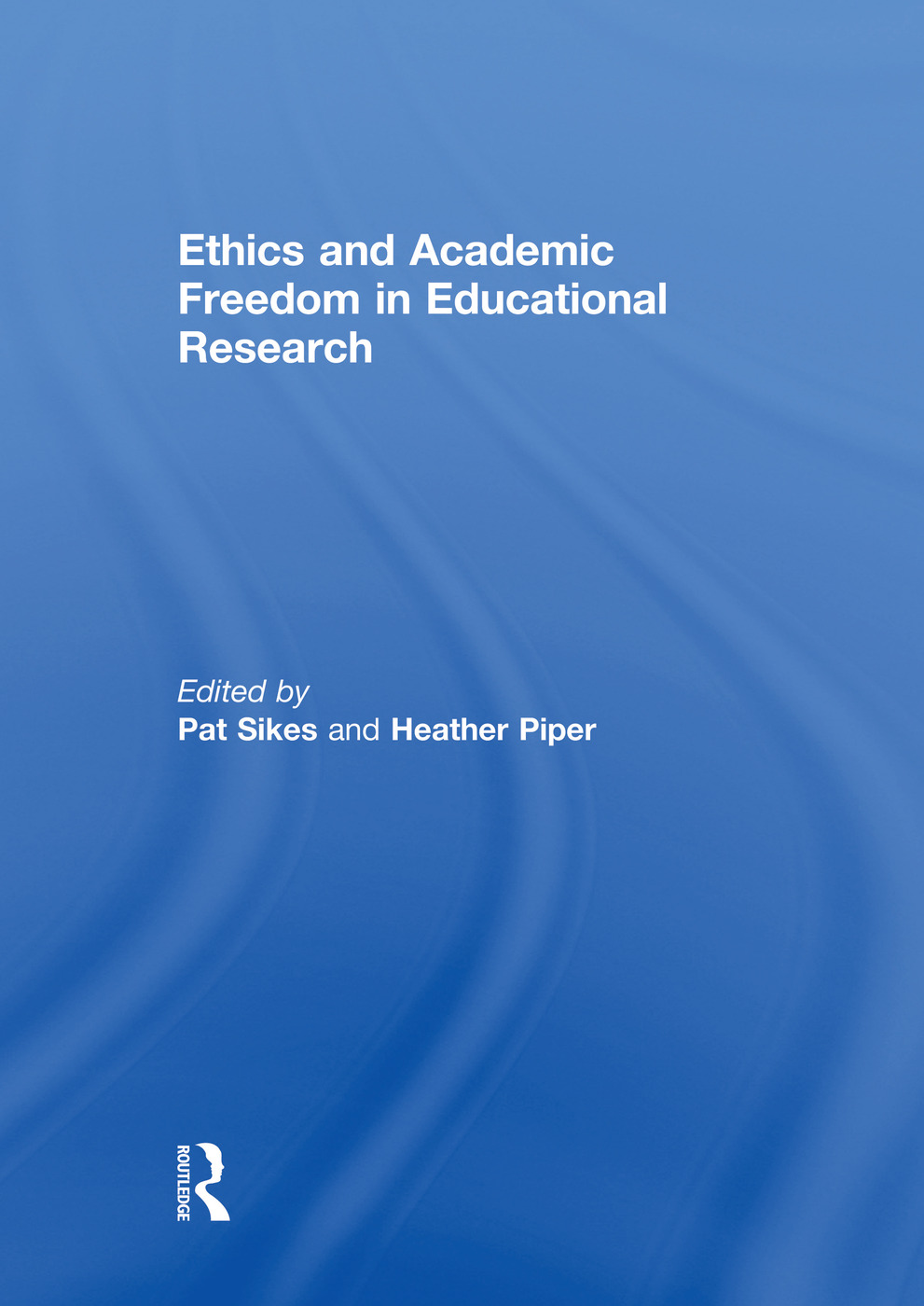 Ethics and Academic Freedom in Educational Research (Paperback) book cover