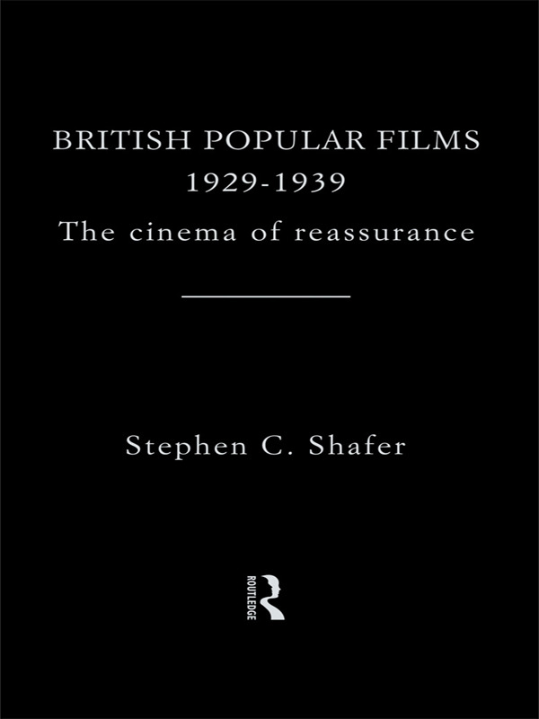 British Popular Films 1929-1939: The Cinema of Reassurance, 1st Edition (Paperback) book cover