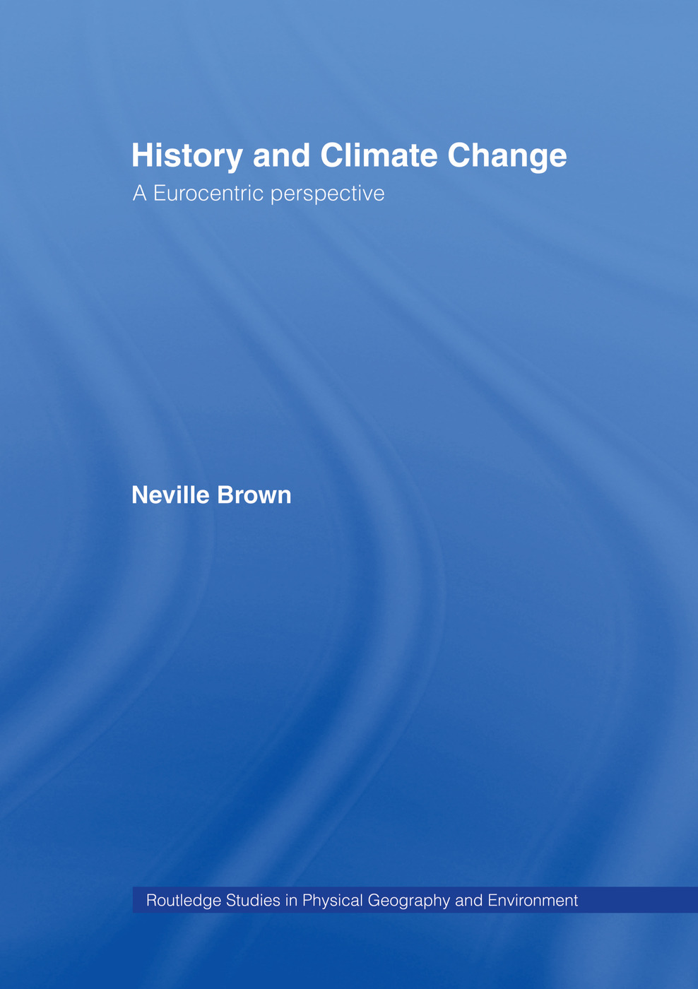 History and Climate Change: A Eurocentric Perspective book cover