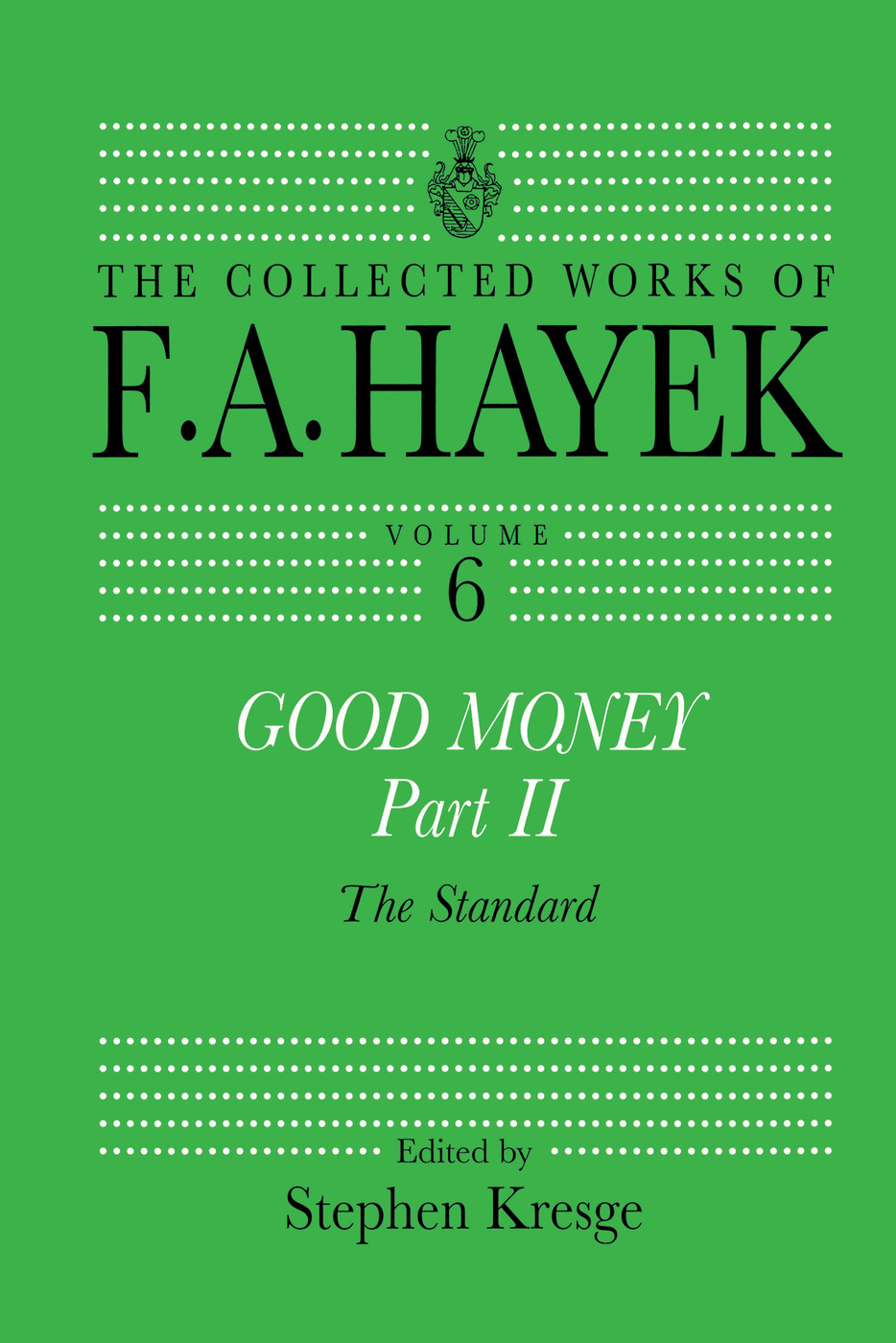 Good Money, Part II: Volume Six of the Collected Works of F.A. Hayek book cover