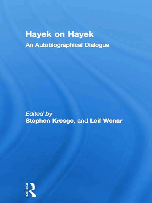 Hayek on Hayek: An Autobiographical Dialogue book cover