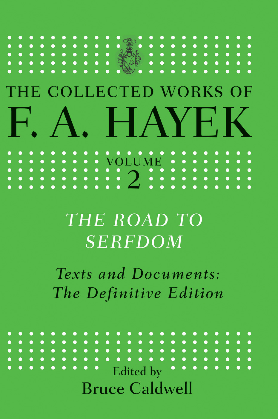 The Road to Serfdom: Text and Documents: The Definitive Edition book cover