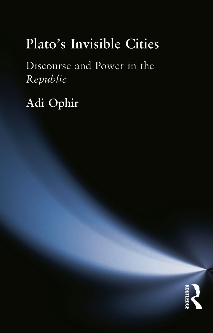 Plato's Invisible Cities: Discourse and Power in the Republic, 1st Edition (Paperback) book cover