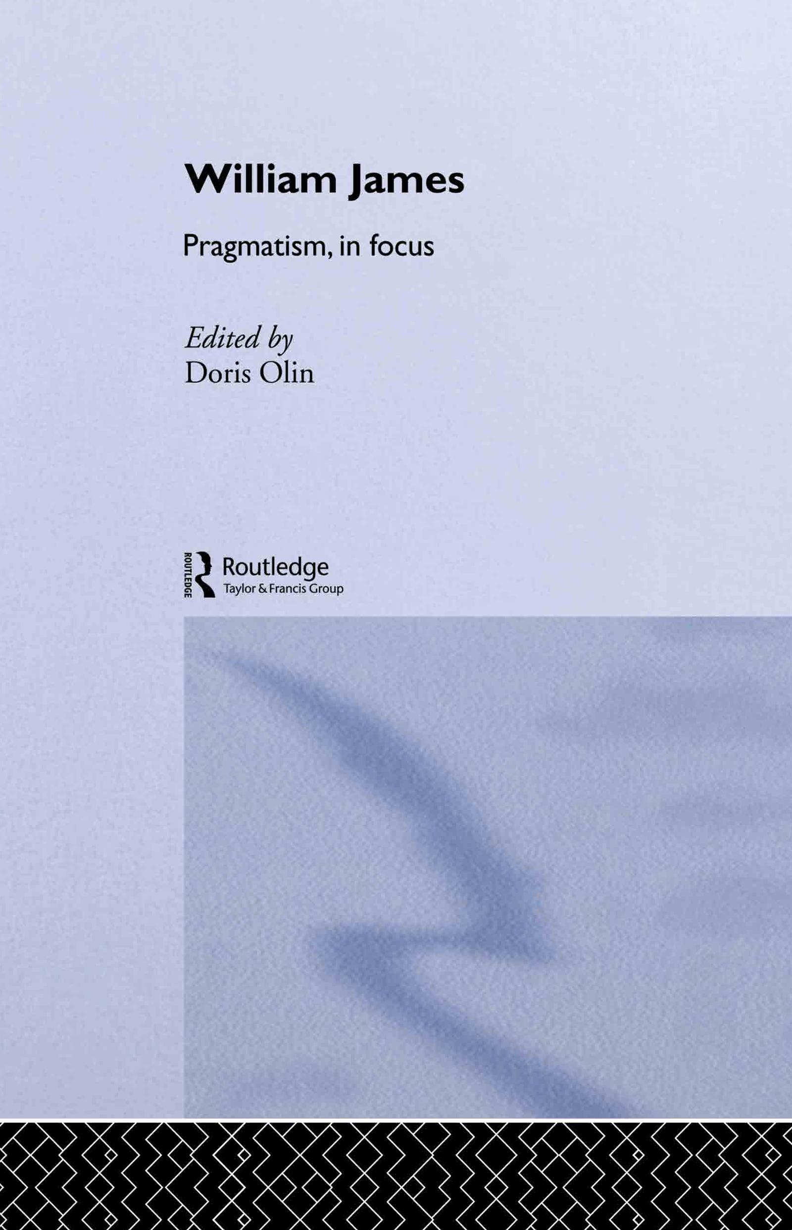 William James Pragmatism in Focus