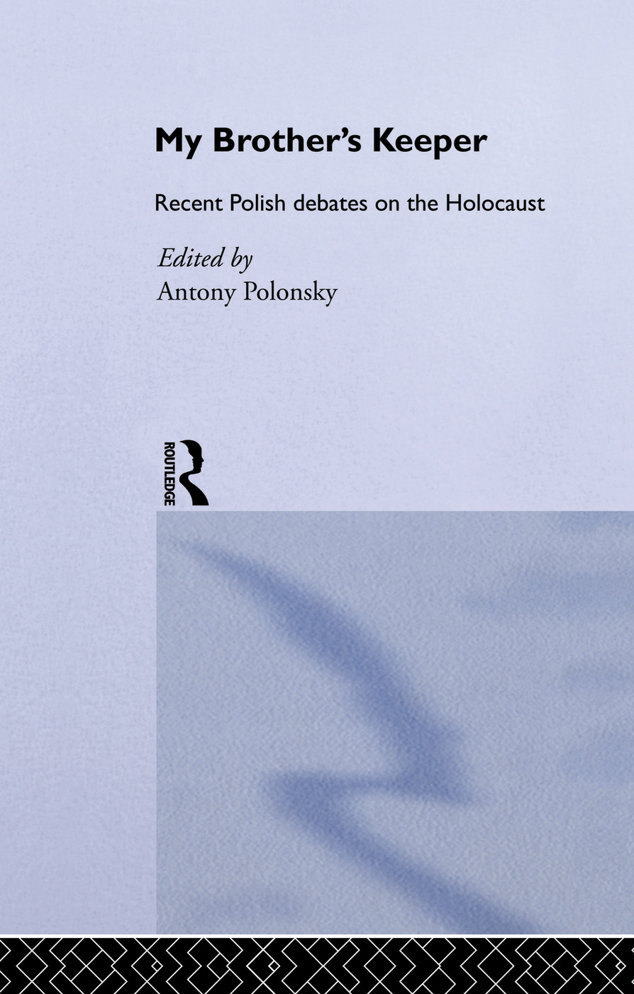 My Brother's Keeper: Recent Polish Debates on the Holocaust, 1st Edition (e-Book) book cover