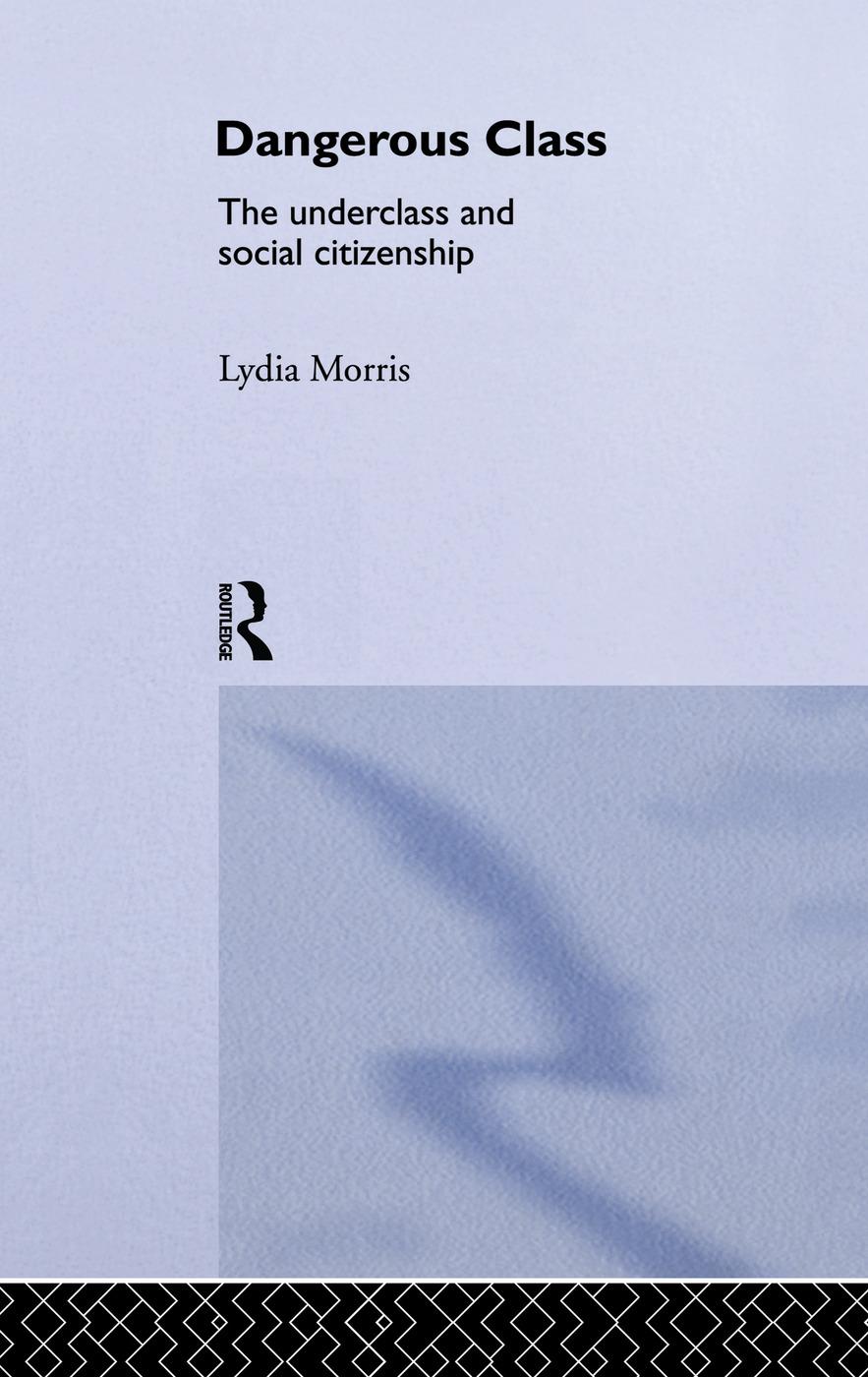 Dangerous Classes: The Underclass and Social Citizenship book cover