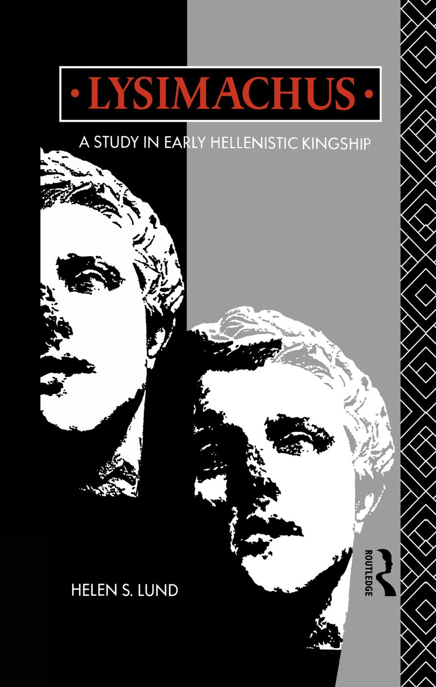 Lysimachus: A Study in Early Hellenistic Kingship, 1st Edition (Paperback) book cover
