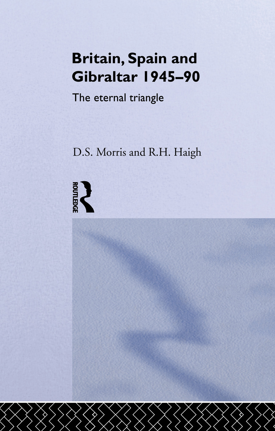 Britain, Spain and Gibraltar 1945-1990: The Eternal Triangle, 1st Edition (e-Book) book cover