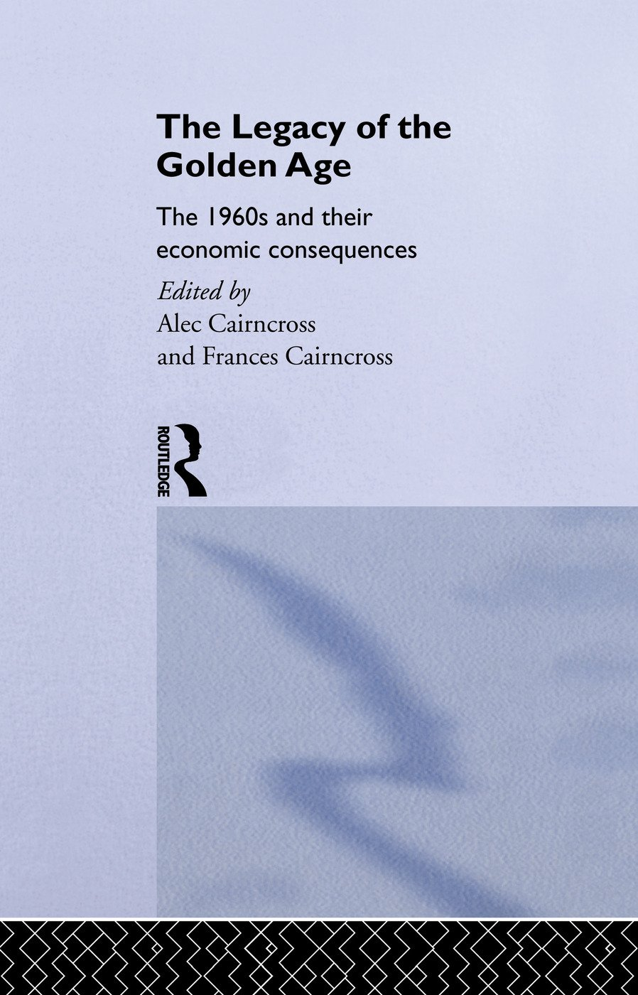 The Legacy of the Golden Age: The 1960s and their Economic Consequences, 1st Edition (Paperback) book cover