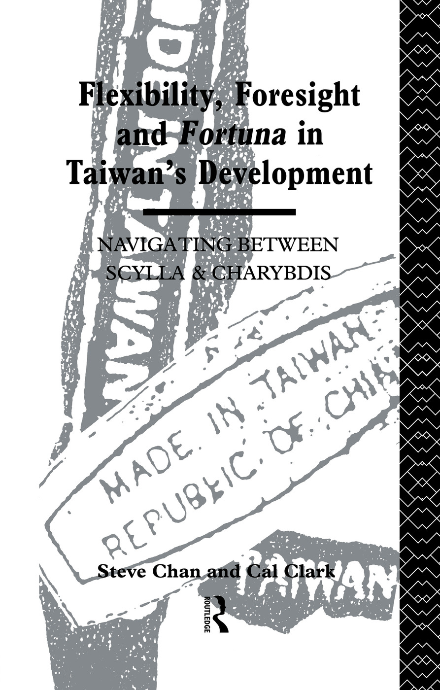 Flexibility, Foresight and Fortuna in Taiwan's Development: 1st Edition (Paperback) book cover
