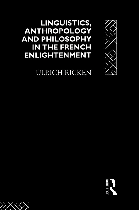 Linguistics, Anthropology and Philosophy in the French Enlightenment: A contribution to the history of the relationship between language theory and ideology (Hardback) book cover