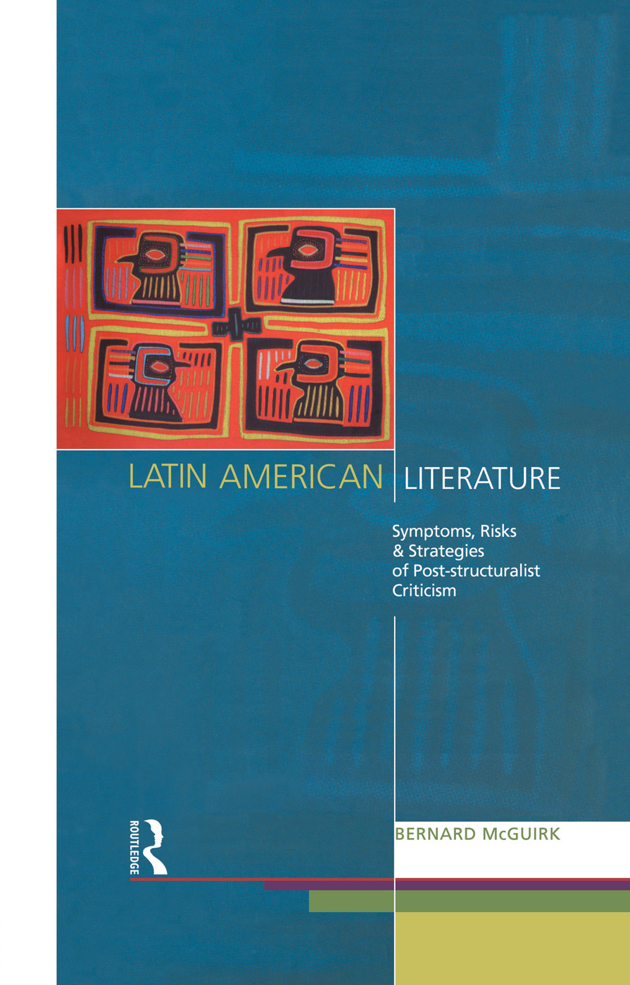 Latin American Literature: Symptoms, Risks and Strategies of Poststructuralist Criticism, 1st Edition (Hardback) book cover