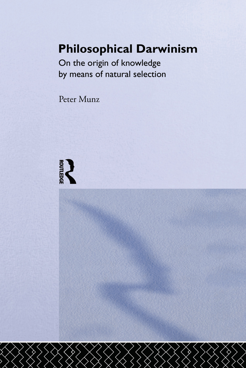 Philosophical Darwinism: On the Origin of Knowledge by Means of Natural Selection, 1st Edition (Paperback) book cover